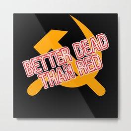 Better Dead Than Red Lumberjack Design Metal Print