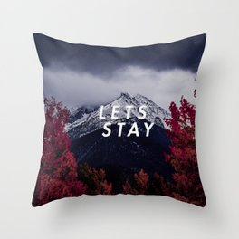 Let's Stay Throw Pillow