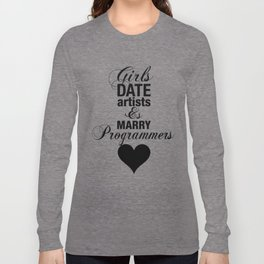 Girls Date Artists & Marry Programmers Typography Poster Long Sleeve T-shirt