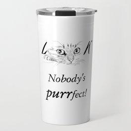 Look at Me Nobody's Purrfect Travel Mug