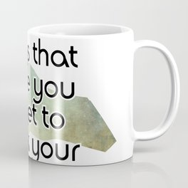 do more things that make you forget to check your phone Coffee Mug