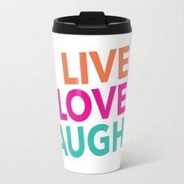 LIVE LOVE  LAUGH! by TolumiDE Travel Mug