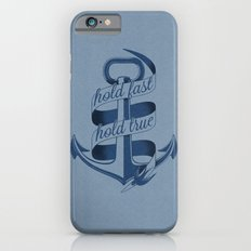 Hold fast, hold true iPhone 6s Slim Case