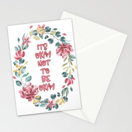 Its Okay not to be Okay - A beautiful floral print Stationery Cards