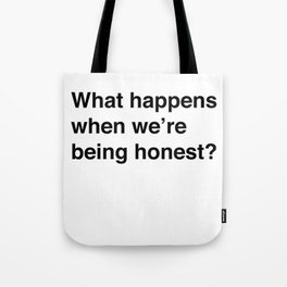 When We're Being Honest Tote Bag