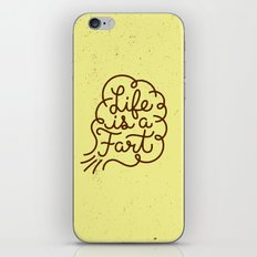 Life is a Fart iPhone & iPod Skin