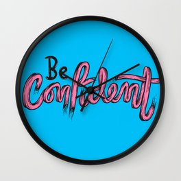 Just Be Confident Wall Clock