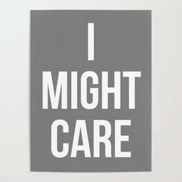 I Might Care Poster
