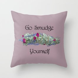 Go Smudge Yourself Throw Pillow