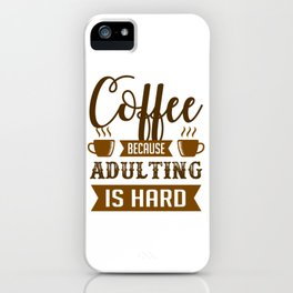 Coffee is Adults Relief iPhone Case