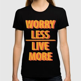 Live More Quotes T-shirt