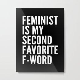 Feminist is My Second Favorite F-Word (Black) Metal Print