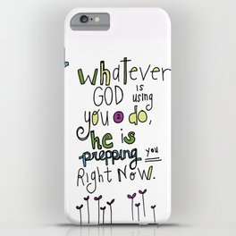 God's Prepping You iPhone Case