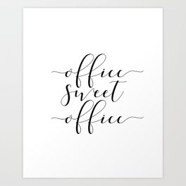 Office sweet office PRINTABLE art,office wall decor,home office decor,calligraphy Art Print