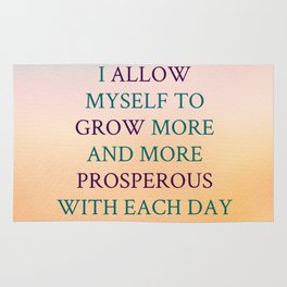 I Allow Myself To Grow More And More Prosperous With Each Day Rug