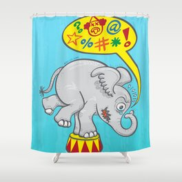 Circus elephant saying bad words Shower Curtain