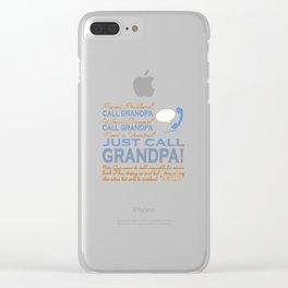 JUST CALL GRANDPA! Clear iPhone Case