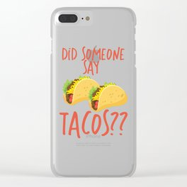 Funny Did Someone Say Tacos Cinco De Mayo Design Clear iPhone Case
