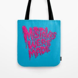 Mistakes were made. Tote Bag