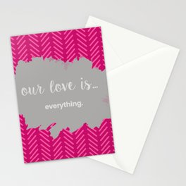 OUR LOVE IS EVERTHING Stationery Cards