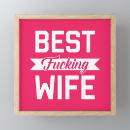 Best Fucking Wife, Funny Quote Framed Mini Art Print