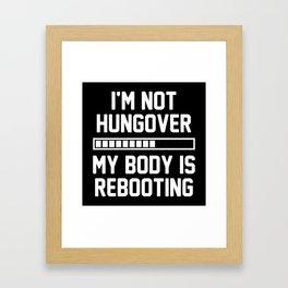 I'm Not Hungover Framed Art Print