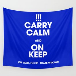 Carry Calm...and...wait Wall Tapestry