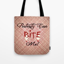 """Carmilla Quote: """"Posterity can bite me"""" Tote Bag"""