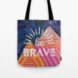Be Brave on the Shadow Mountains Tote Bag