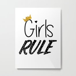 Girls Rule, Monochrome Gold Quote Metal Print