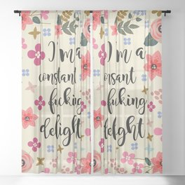 I'm A Constant Fucking Delight Sheer Curtain