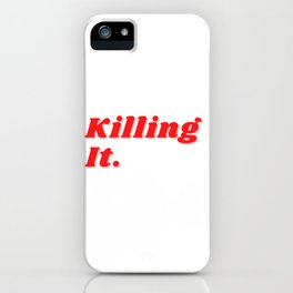 Killing It iPhone Case