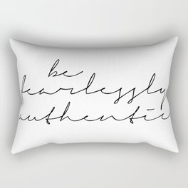 Be Fearlessly Authentic Rectangular Pillow