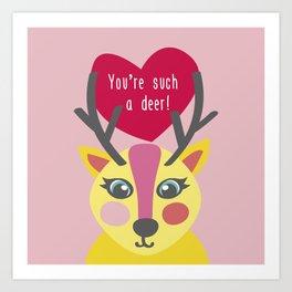 You'r such a deer! Art Print