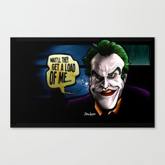 Get a Load of Me Canvas Print