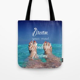 Dream Your Most Wonderful Dreams - Ocean Beach Swim Tote Bag