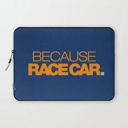 BECAUSE RACE CAR v3 HQvector Laptop Sleeve