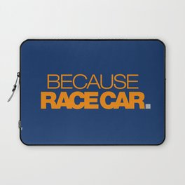 BECAUSE RACE CAR v3 HQvector Laptop Sleeve