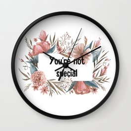 You'r not special Wall Clock
