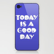 Today Is A Good Day! iPhone & iPod Skin