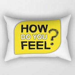 How do you feel? Rectangular Pillow