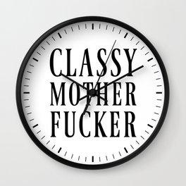 CLASSY MOTHERFUCKER Wall Clock