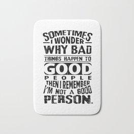 Sarcasm evil Good People irony joke gifts Bath Mat