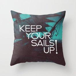 Keep Your Sails Up Throw Pillow