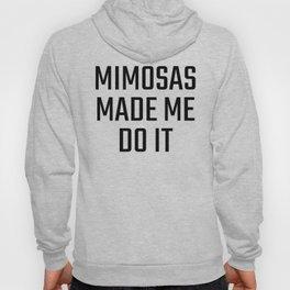 Mimosas Made Me Do It Hoody