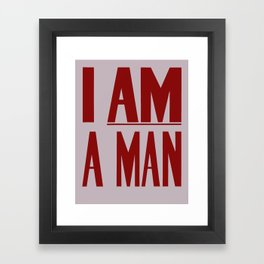I Am A Man -- Civil Rights Poster Framed Art Print