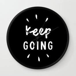 Keep Going black and white typography inspirational motivational home wall bedroom decor Wall Clock