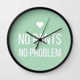 No Pants, No Problem - Mint Wall Clock