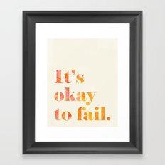It's Okay to Fail. Framed Art Print