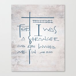 For I was a stranger and you invited Me in. Religious illustration Canvas Print